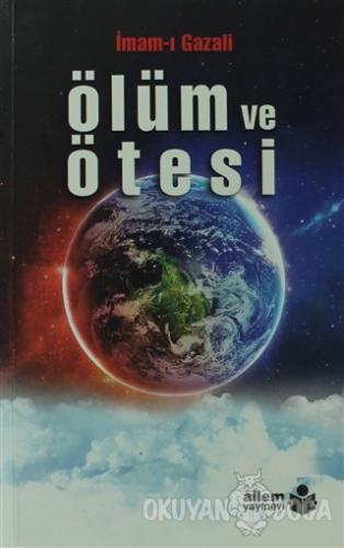 Ölüm ve Ötesi - İmam-ı Gazali - Ailem Yayınları