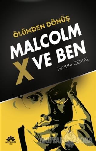 Ölümden Dönüş - Malcolm x ve Ben
