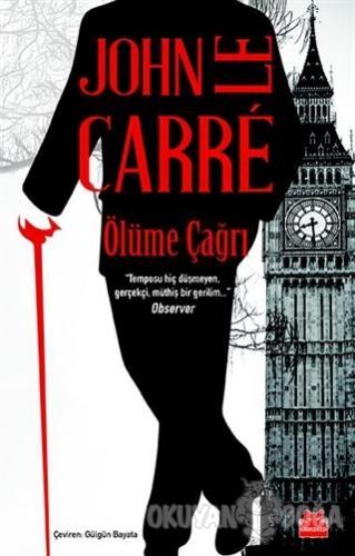 Ölüme Çağrı - John Le Carre - Kırmızı Kedi Yayınevi