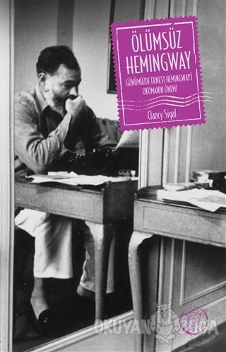 Ölümsüz Hemingway - Clancy Sigal - İthaki Yayınları