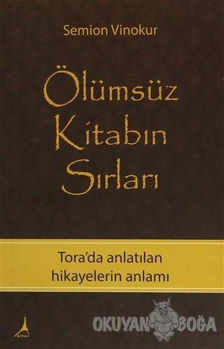 Ölümsüz Kitabın Sırları - Semion Vinokur - Alter Yayıncılık