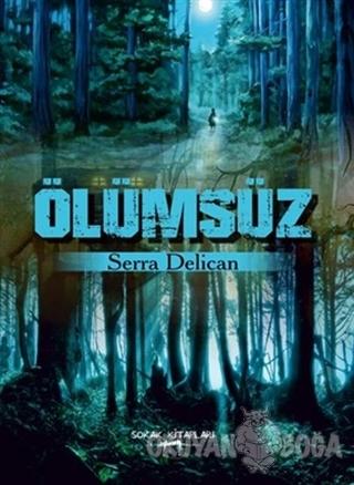 Ölümsüz - Serra Delican - Sokak Kitapları Yayınları