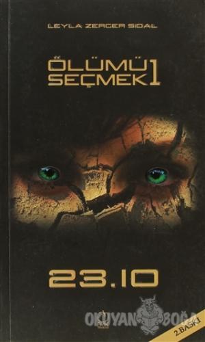 Ölümü Seçmek 1 - Leyla Zerger Sidal - Erik Yayınları