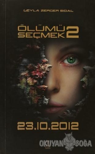 Ölümü Seçmek 2 - Leyla Zerger Sidal - Erik Yayınları