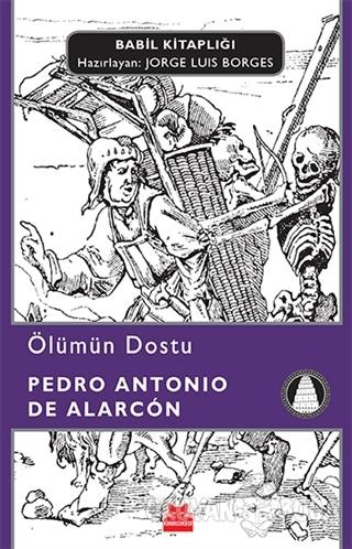 Ölümün Dostu - Pedro Antonio de Alarcon - Kırmızı Kedi Yayınevi