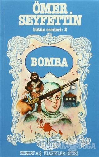 Ömer Seyfettin Bütün Eserleri: 2 Bomba