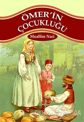 Ömer'in Çocukluğu - Muallim Naci - Parıltı Yayınları