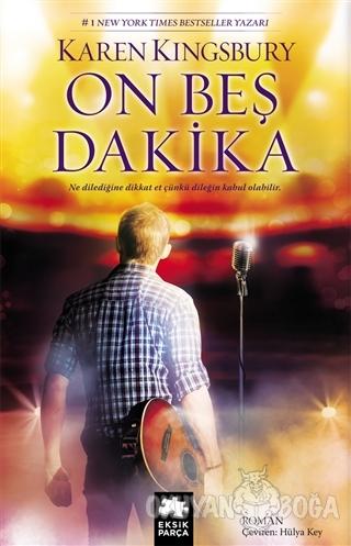 On Beş Dakika - Karen Kingsbury - Eksik Parça Yayınları