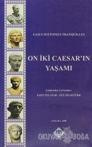 On İki Caesar'ın Yaşamı (Ciltli) - Gaius Suetonius Tranquillus - Türk
