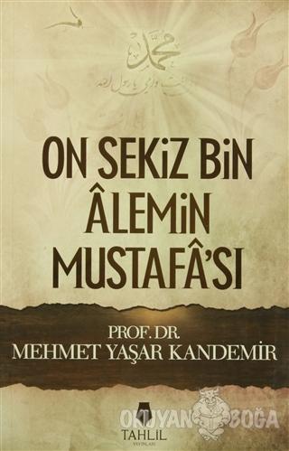 On Sekiz Bin Alemin Mustafa'sı - M. Yaşar Kandemir - Tahlil Yayınları