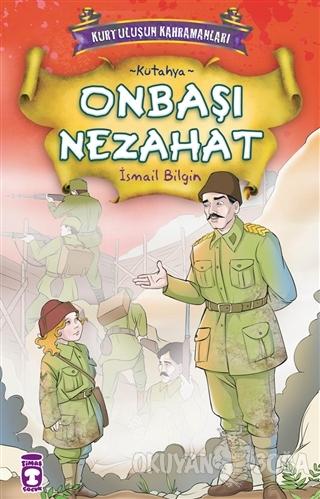 Onbaşı Nezahat - İsmail Bilgin - Timaş Çocuk