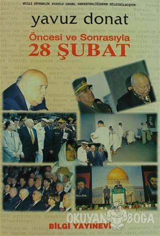 Öncesi ve Sonrasıyla 28 Şubat - Yavuz Donat - Bilgi Yayınevi
