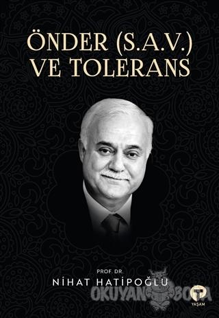 Önder (S.A.V.) ve Tolerans - Nihat Hatipoğlu - Turkuvaz Kitap
