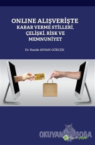 Online Alışverişte Karar Verme Stilleri Çelişki Risk ve Memnuniyet