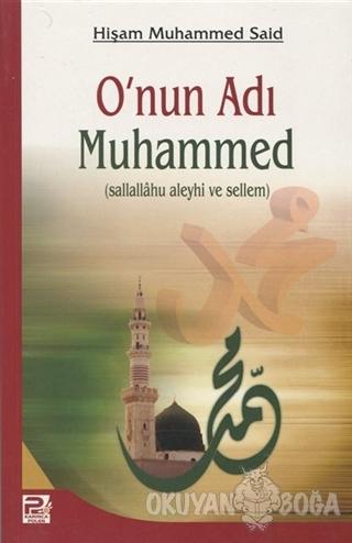 O'nun Adı Muhammed - Hişam Muhammed Said - Karınca & Polen Yayınları -