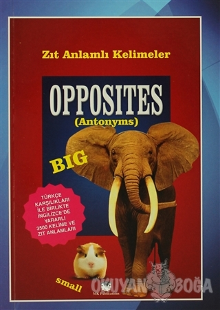 Opposites - Zıt Anlamlı Kelimeler - Murat Kurt - MK Publications