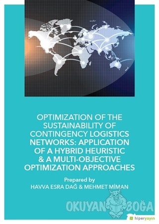 Optimization of The Sustainability of Contingency Logistics Networks: Application of a Hybrid Heuristic - A Multi - Objective Optimization Approaches