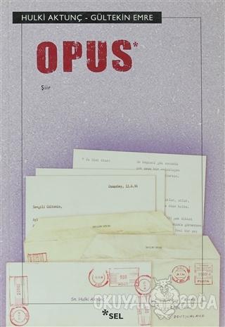 Opus - Hulki Aktunç - Sel Yayıncılık