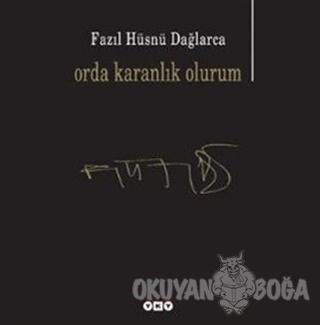 Orda Karanlık Olurum - Fazıl Hüsnü Dağlarca - Yapı Kredi Yayınları