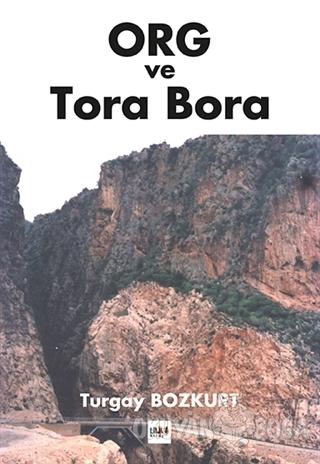 ORG ve Tora Bora - M. Turgay Bozkurt - Tilki Kitap
