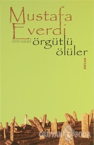 Örgütlü Ölüler - Mustafa Everdi - Beyan Yayınları