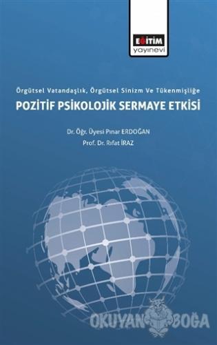 Örgütsel Vatandaşlık, Örgütsel Sinizm ve Tükenmişliğe Pozitif Psikolojik Sermaye Etkisi