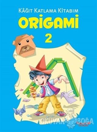 Origami 2 - Kağıt Katlama Kitabım
