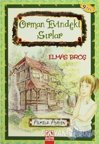 Orman Evindeki Sırlar Elmas Broş - Almila Aydın - Altın Kitaplar