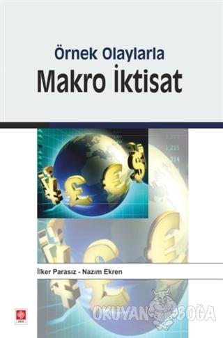 Örnek Olaylarla Makro İktisat - İlker Parasız - Ekin Basım Yayın - Aka