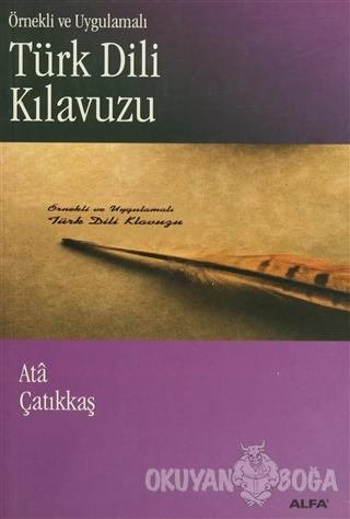 Örnekli ve Uygulamalı Türk Dili Kılavuzu