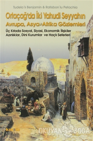 Ortaçağ'da İki Yahudi Seyyahın Avrupa, Asya ve Afrika Gözlemleri