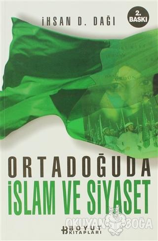 Ortadoğu'da İslam ve Siyaset - İhsan D. Dağı - Boyut Yayın Grubu