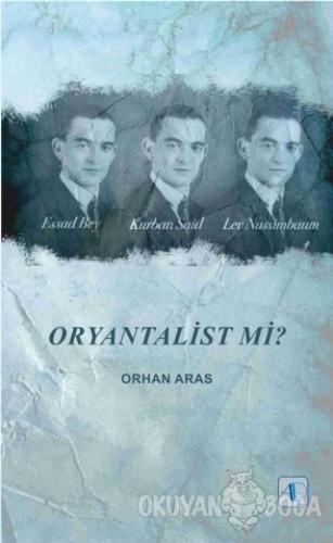 Oryantalist mi? - Orhan Aras - Aktif Düşünce Yayınları
