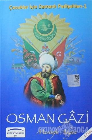 Osman Gazi - Mustafa Akgün - Akgün Grup Yayıncılık