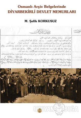 Osmanlı Arşiv Belgelerinde Diyarbekirli Devlet Memurları