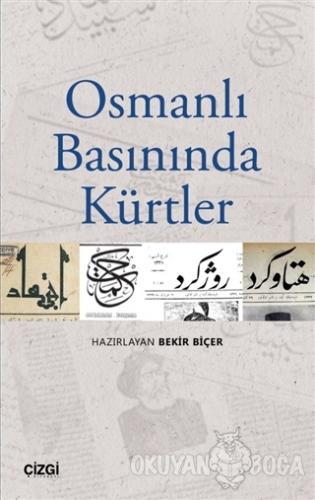 Osmanlı Basınında Kürtler - Kolektif - Çizgi Kitabevi Yayınları
