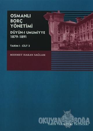 Osmanlı Borç Yönetimi - Takım 1 Cilt 2 - Mehmet Hakan Sağlam - Tarih V