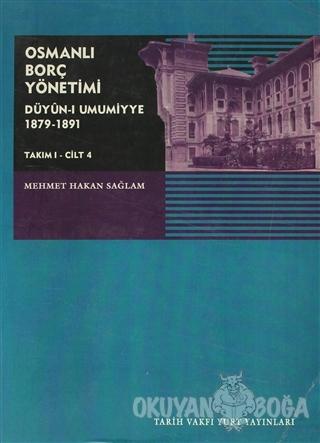 Osmanlı Borç Yönetimi - Takım 1 Cilt 4 - Mehmet Hakan Sağlam - Tarih V