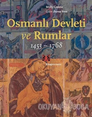 Osmanlı Devleti ve Rumlar (1453 - 1768) - Molly Greene - Kitap Yayınev
