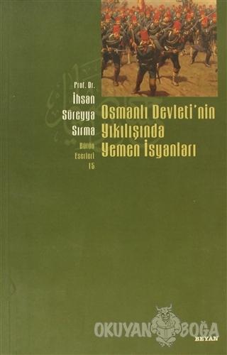 Osmanlı Devletinin Yıkılışında Yemen İsyanları