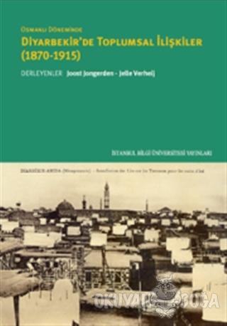 Osmanlı Döneminde Diyarbekir'de Toplumsal İlişkiler (1870-1915) - Joos