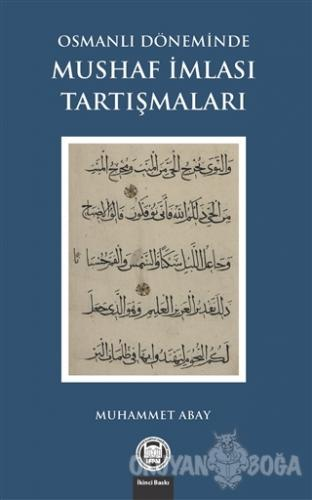 Osmanlı Döneminde Mushaf İmlası Tartışmaları - Muhammet Abay - Marmara