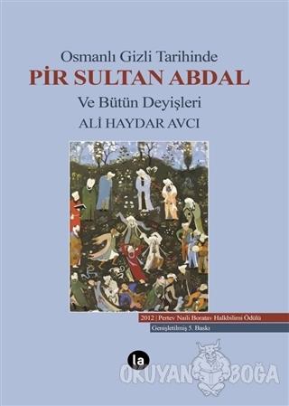 Osmanlı Gizli Tarihinde Pir Sultan Abdal ve Bütün Deyişleri - Ali Hayd
