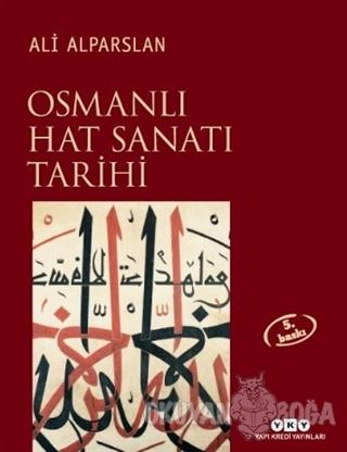Osmanlı Hat Sanatı Tarihi (Ciltli)