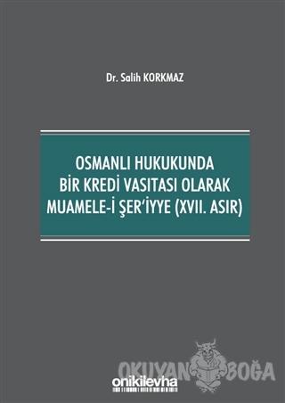 Osmanlı Hukukunda Bir Kredi Vasıtası Olarak Muamele-i Şer'iyye (17. As