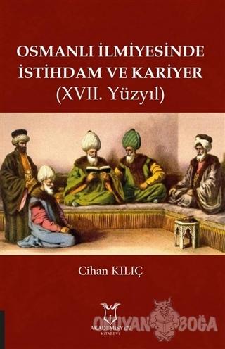 Osmanlı İlmiyesinde İstihdam ve Kariyer (17. Yüzyıl)