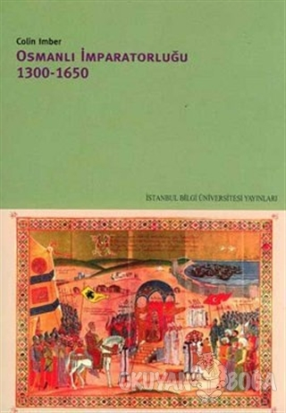 Osmanlı İmparatorluğu 1300 - 1650 - Colin Imber - İstanbul Bilgi Ünive