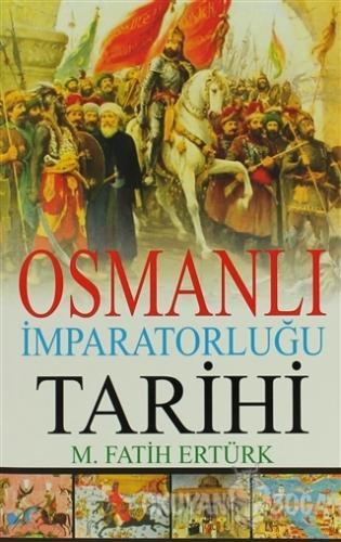 Osmanlı İmparatorluğu Tarihi - M. Fatih Ertürk - Kalipso Yayınları