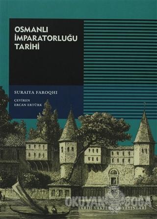 Osmanlı İmparatorluğu Tarihi - Suraiya Faroqhi - Tarih Vakfı Yurt Yayı