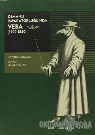 Osmanlı İmparatorluğu'nda Veba (1700-1850) - Daniel Panzac - Tarih Vak